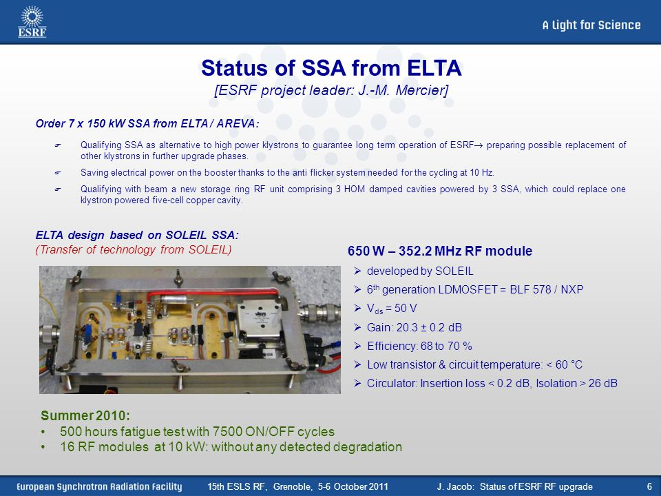 Status of SSA from ELTA [ESRF project leader: J.-M. Mercier]
